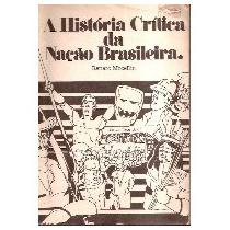 A Historia Critica Da Nacao Brasileira. - Renato Mocellin