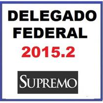 Delegado Federal 2015.2 (s.u.p.r.e.m.o) + Brinde