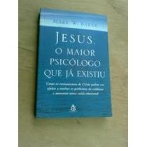Livro- Jesus O Maior Psicologo Que Já Existiu- Frete Gratis