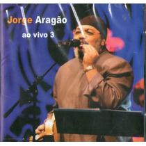 Cd Jorge Aragão - Ao Vivo 3 - Novo***