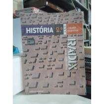 Livro - História Projeto Radix 9° Ano Frete Grátis