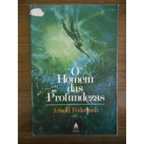 Livro O Homem Das Profundezas- Arnold Federbush