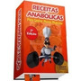 Receitas Anabólicas Ganhe Massa Muscular 2ª Ed. Best Seller