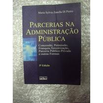 Parcerias Na Administração Pública - Maria Sylvia Zanella Di