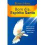 Bom Dia Espírito Santo - Livro Benny Hinn (frete Gratis)