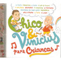 Cd Chico E Vinicius - Para Crianças - Novo***