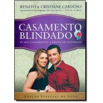 Casamento Blindado: O Seu Casamento À Prova De Divórcio -