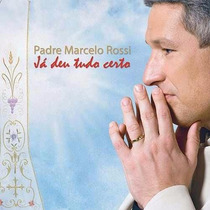 Padre Marcelo Rossi Ja Deu Tudo Certo Cd Lacrado