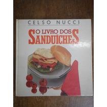 Livro O Livro Dos Sanduíches - Celso Nucci