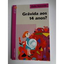 Livro- Grávida Aos 14 Anos - Guila Azevedo -+brinde