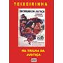Dvd - Na Trilha Da Justiça - Teixeirinha