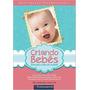 Criando Bebês Livro Dr. Howard Chilton Puericultura