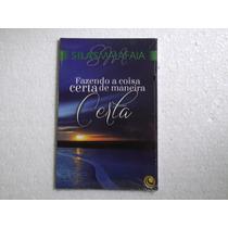 Silas Malafaia - Fazendo A Coisa Certa... - Livro (novo)