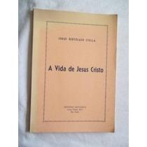 Livro - A Vida De Jesus Cristo - Religião
