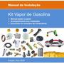 Vapor De Gasolina - Manual De Instalação - Kit Completo