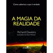A Magia Da Realidade Livro Richard Dawkins