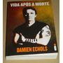 Vida Após A Morte Damien Echols Livro Novo