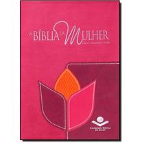 Bíblia Da Mulher, A - Leitura, Devocional, Estudo - Arc No