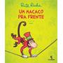 Livro Um Macaco Pra Frente Ruth Rocha Novo Infantil