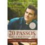 Livro 20 Passos Para A Paz Interior - Pe. Reginaldo Manzotti