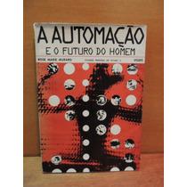 Livro A Automação E O Futuro Do Homem Rose Marie Muraro