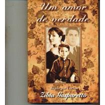 Livro Um Amor De Verdade - Zibia Gasparetto- 425 Pag.