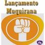 Lançamento Muquirana + O Negócio Perfeito + Brindes