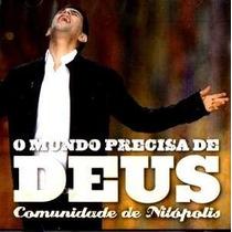 Cd O Mundo Precisa De Deus - Comunidade De Nilópolis
