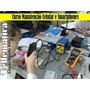 Curso Conserto  Manutenção De Celulares/tablets (ver Video)