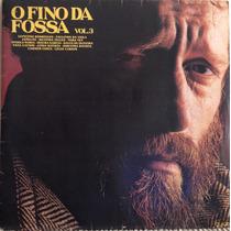Lp Vinil - O Fino Da Fossa - Volume 03.