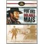 Dvd - Por Uns Dolares A Mais - Clint Eastwood - Lacrado