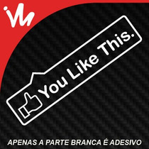 Adesivo You Like This Carro Notebook Exclusivo Jdm Euro