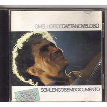 Cd O Melhor De Caetano Veloso, Sem Lenços Sem Documento