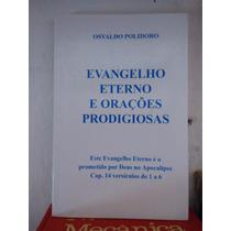 Evangelho Eterno E Orações Prodigiosas - Osvaldo Polidoro