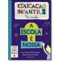 Escola É Nossa, A - Educação Infantil 3 - Módulo 4