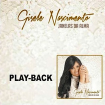 Cd Play-back Gisele Nascimento - Janelas Da Alma * Lacrado