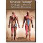 Kinesio Taping: Introdução Ao Método E Aplicações Musc