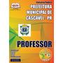 Apostila Professor Concurso Prefeitura Cascavel Pr Parana
