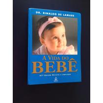 Livro A Vida Do Bebê - Ricardo De Lamare