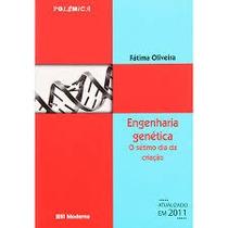 Engenharia Genetica - O Setimo Dia Da Criacao - Fatima Olive