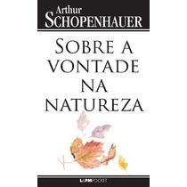 Livro Sobre A Vontade Na Natureza De Schopenhauer - Novo