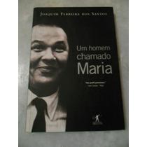 Um Homem Chamado Maria - Joaquim Ferreira Dos Santos Ees