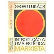 Introdução A Uma Estética Marxista - 2ª Edição