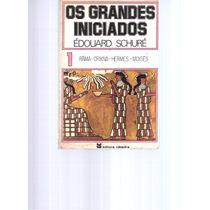 Os Grandes Iniciados 1 - Édouard Schuré