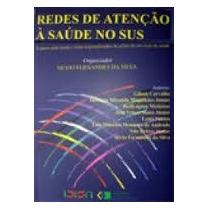 Redes De Atenção À Saúde No Sus -silvio Fernandes Da Silva