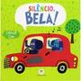 Livro De Abas Infantil David Sim Silêncio, Bela! + Nf