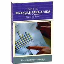 Fazendo Investimentos - Paulo De Tarso