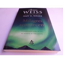 Livro Milagres Acontecem - Brian Weiss Ano 2013