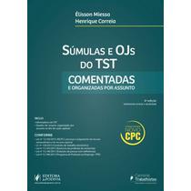 Cpc- Súmulas E Ojs Do Tst -comentadas E Organizadas_6ª_2016