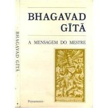 Livro A Mensagem Do Mestre Bhagavad Gita Editora Pensamento